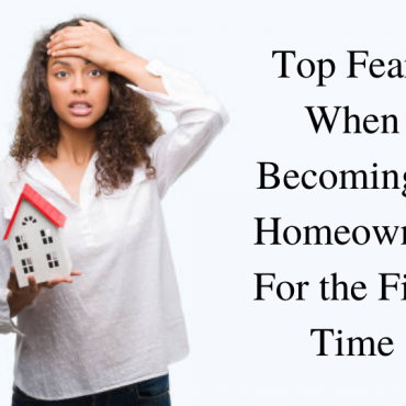 Top Fears for First time Homebuyers